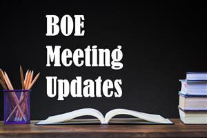 BOE Meeting Updates